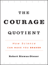 The Courage Quotient (eBook): How Science Can Make You Braver